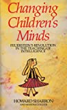 Changing Children's Minds : Feuerstein's Revolution in the Teaching of Intelligence, , 1929229380