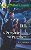 A Promise to Protect (Love Inspired Suspense)