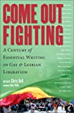 img - for Come Out Fighting: A Century of Essential Writing on Gay and Lesbian Liberation (Nation Books) book / textbook / text book