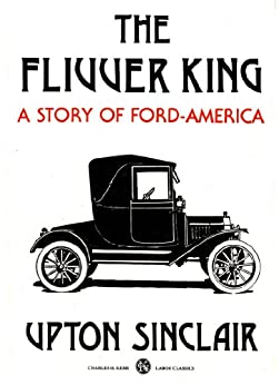 The Flivver King: A Story of Ford America by [Sinclair, Upton]