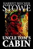 Uncle Tom's Cabin, Harriet Beecher Stowe, 0809565897