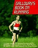 Galloway's Book on Running, Jeff Galloway, 0394727096