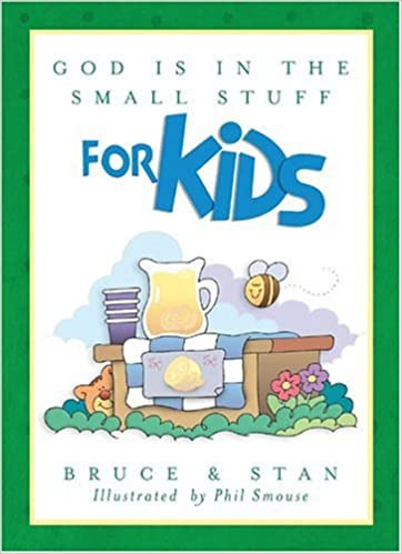 God Is in the Small Stuff for Kids (Bickel, Bruce and Jantz, Stan) by Bruce (2004-09-01)