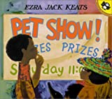 Pet Show!, Ezra Jack Keats, 0142300004