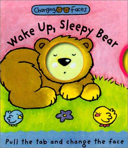 Wake Up, Sleepy Bear: Changing Faces pdf epub