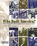 img - for Who Built America? Working People and the Nation's Economy, Politics, Culture, and Society, Vol. 1: From Conquest and Colonization through Reconstruction and the Great Uprising of 1877, 2nd Edition book / textbook / text book