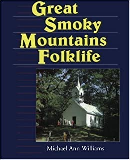Book Great Smoky Mountains Folklife (Folklife in the South Series) by Williams, Michael Ann [1995]
