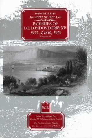 Ordnance Survey Memoirs of Ireland: Parishes of Co. Londonderry XIV,1833-4,1836,1838 (Ordnance Survey Memoirs of Ireland