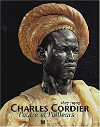 Charles Cordier (1827-1905) : L'autre et l'ailleurs par Christine Barthe