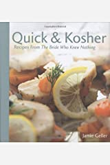 Quick & Kosher - Recipes From The Bride Who Knew Nothing by Jamie Geller (2007-11-13) Hardcover