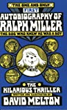 The One and Only Autobiography of Ralph Miller, David Melton, 0933849052