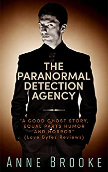 The Paranormal Detection Agency by [Brooke, Anne]