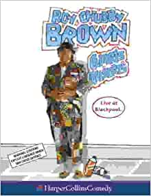 Roy chubby brown review