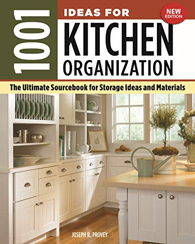 1001 Ideas for Kitchen Organization, New Edition: The Ultimate Sourcebook for Storage Ideas and Materials (Creative Homeowner) How to Declutter & Find a Place for Everything from Glassware to Gadgets