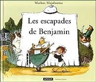 Les Escapades de Benjamin par Markus Majaluoma