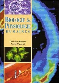 Biologie et physiologie humaines : manuel de formation initiale... par Christian Robert