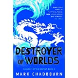 Destroyer of Worlds: Kingdom of the Serpent: Book 3: Destroyer of Worlds Bk. 3 (Gollancz)by Mark Chadbourn