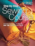 Step-by-Step Sewing Course, Karen Hemingway, 0762106301