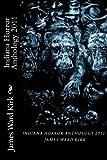 Indiana Horror Anthology 2011, James Kirk, 1466200723