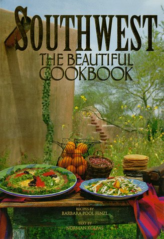 Southwest: The Beautiful Cookbook by Barbara P. Fenzl