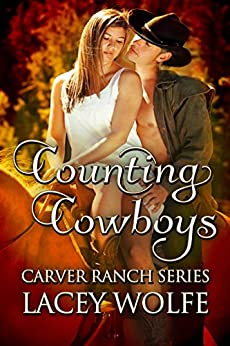 Counting Cowboys (Carver Ranch Series Book 1) by [Wolfe, Lacey]