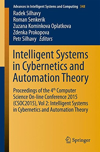 Intelligent Systems in Cybernetics and Automation Theory: Proceedings of the 4th Computer Science On-line Conference 201