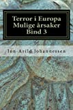 Islamsk terror i Europa Mulige årsaker Bind 3: Islamsk terror i Europa (Volume 3) (Norwegian Edition)