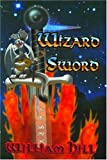 Wizard Sword, William Hill, 1890611093