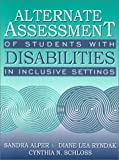 img - for Alternate Assessment of Students with Disabilities in Inclusive Settings book / textbook / text book
