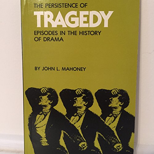 Persistence of Tragedy: Episodes in the History of Drama