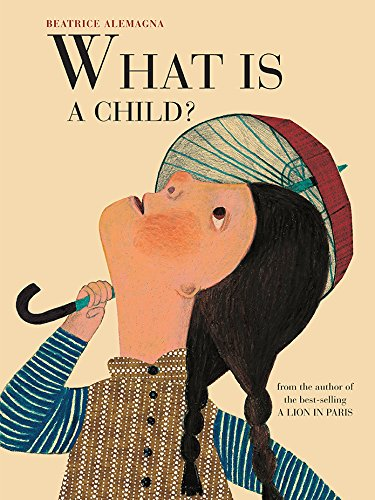 What Is a Child? [Beatrice Alemagna] (Tapa Dura)