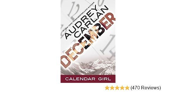 December Calendar Girl Book 12 Kindle Edition By Audrey Carlan