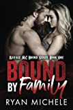 Bound by Family: Ravage MC Bound Series (Volume 1)