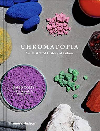 Chromatopia: An Illustrated History of Colour por David Coles