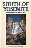 South of Yosemite, John Muir, 0899970958