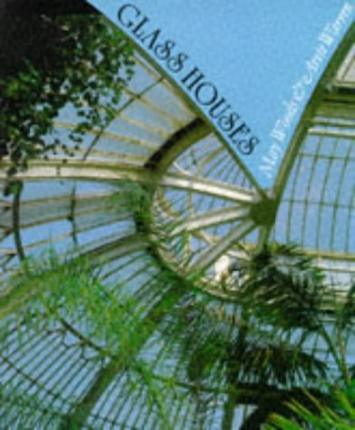Glass Houses: A History of Greenhouses, Orangeries and Conservatories