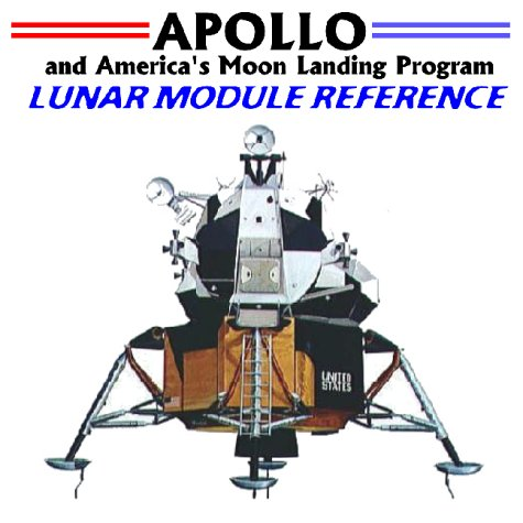 Apollo and America's Moon Landing Program: Lunar Module Reference