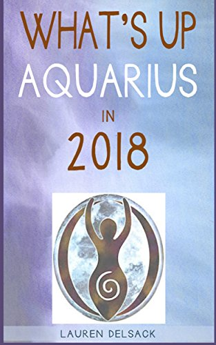 What's Up Aquarius in 2018 - The Sun Sign Up