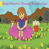 Being Adopted Through Karah's Eyes, Devra Kinnett, 1449055621