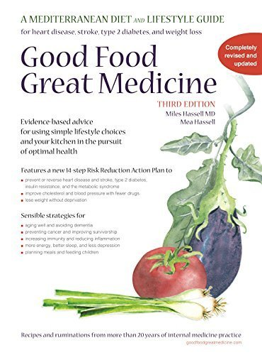 Good Food, Great Medicine: A Mediterranean Diet and Lifestyle - Mile Good
