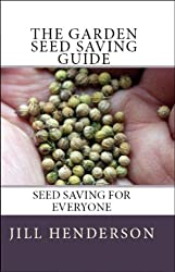 The Garden Seed Saving Guide: Seed Saving for Everyone (English Edition)