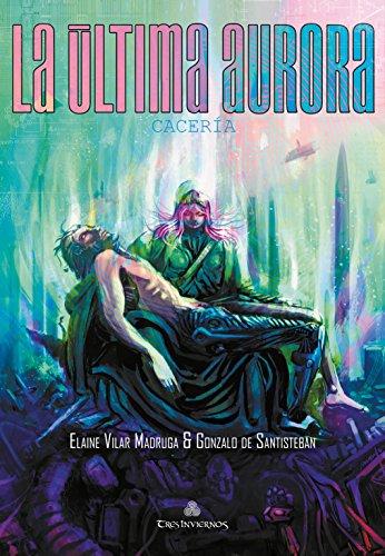La Última Aurora: I. Cacería (Dark Winter nº 1) (Spanish Edition)