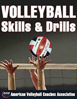 Volleyball Skills & Drills by [American Volleyball Coaches Association]