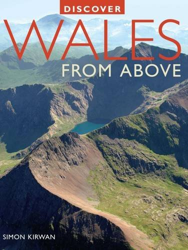 Discover Wales from Above (Discovery Guides)