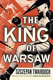 The King of Warsaw: A Novel (English Edition)