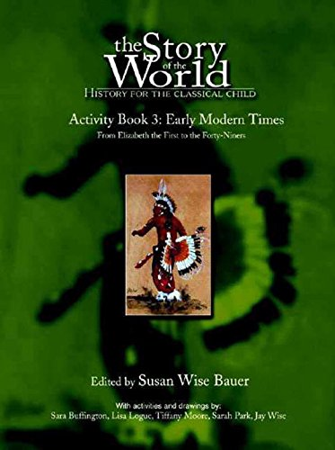 The Story of the World Activity Book Three: Early Modern (Early Elementary Activities)