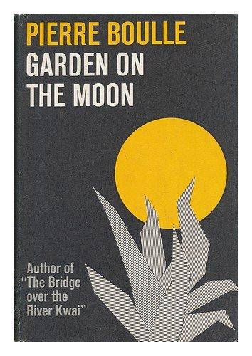 Garden on the Moon - Pierre Boulle