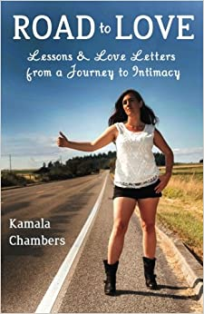 Book Road to Love: Lessons and Love Letters from a Journey to Intimacy