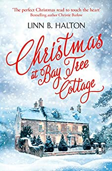 Christmas at Bay Tree Cottage (Christmas in the Country, Book 2) by [Halton, Linn B.]