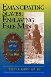 Emancipating Slaves, Enslaving Free Men, Jeffrey R. Hummel, 0812693116